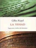 La yihad.: Expansión y declive del islamismo (ATALAYA)