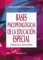BASES PSICOPEDAGOGICAS DE LA EDUCACION ESPECIAL: EVALUACION E INT ERVENCION