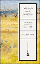 LA FILOLOGIA EN EL PURGATORIO: LOS ESTUDIOS LITERARIOS EN TORNO A 1950