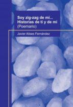 SOY ZIG-ZAG DE MÍ... HISTORIAS DE TI Y DE MÍ (EBOOK)