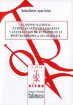 EL MUSEO NACIONAL DE BELLAS ARTES DE LA HABANA Y LA COLECCIÓN DE RETRATOS DE LA PINTURA ESPAÑOLA DEL SIGLO XIX (EBOOK)