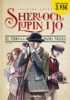 El trio de la dama negra. Edició especial 3,95¿: Sherlock, Lupin i jo 1