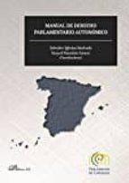 Manual de derecho parlamentario autonómico.