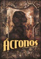 Ácronos 1: Antología steampunk