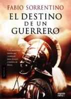 El destino de un guerrero (Algaida Literaria - Inter)