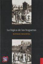 LA LÓGICA DE LAS HOGUERAS