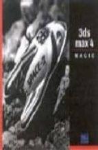 3DS MAX 4 MAGIC (INCLUYE CD-ROM)
