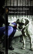 HABLAR CON LOS PERROS (EBOOK)