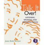 Talk It Over!: Listening, Speaking, and Pronunciation 3: Level 3