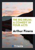 El libro de The big drum autor ARTHUR PINERO DOC!