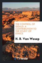 El libro de The control of ideals autor H. B. VAN WESEP DOC!