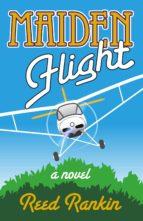 maiden flight (ebook) reed rankin 9780985879013