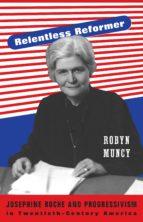 relentless reformer (ebook) robyn muncy 9781400852413