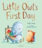little owl s first day debi gliori 9781408892213