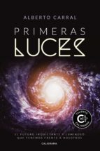 primeras luces (ebook)-alberto carral-9781524311513
