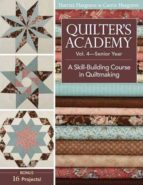 quilter s academy: v.4: senior year: a skill-building course-harriet hargrave-carrie hargrave-9781571207913