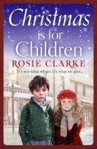 christmas is for children (ebook)-rosie clarke-9781786693013