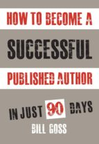 how to become a successful published author (ebook) bill goss 9781910090213