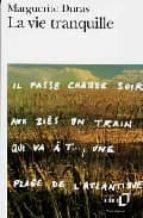 la vie tranquille-marguerite duras-9782070373413
