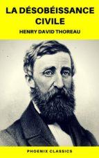 la désobéissance civile (phoenix classics) (ebook) henry david thoreau 9782378074913