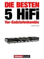 die besten 5 hifi vor-endstufenkombis (ebook)-tobias runge-holger barske-thomas schmidt-9783943830613