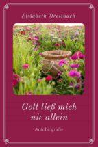gott liess mich nie allein (ebook) 9783958931213
