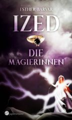 ized - die magierinnen (ebook)-esther barvar-9783959622813