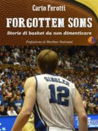 forgotten sons - storie di basket da non dimenticare (ebook)-9786050331813