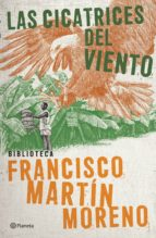 las cicatrices del viento (ebook)-francisco martin moreno-9786070714313