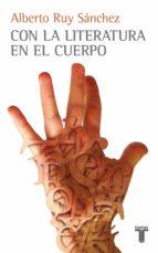 con la literatura en el cuerpo (ebook) alberto ruy sanchez 9786071108913