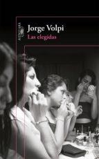 las elegidas (mapa de las lenguas) (ebook)-jorge volpi-9786073134613