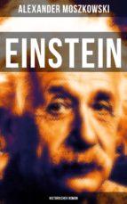 einstein: historischer roman (ebook) alexander moszkowski 9788027217113