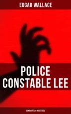 police constable lee: complete 24 book series (ebook)  edgar wallace 9788027219513
