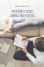 prevención de riesgos laborales para psicologos (2ª ed.) rafael ceballos atienza 9788413013213