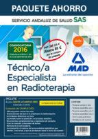 paquete ahorro técnico especialista en radioterapia del servicio andaluz de salud(incluye temario común y test; temario específico volúmenes 1, 2 y 3; test y casos prácticos; simulacros de examen acce 9788414204313
