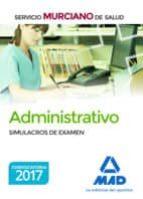 administrativo del servicio murciano de salud. simulacros de examen 9788414208113
