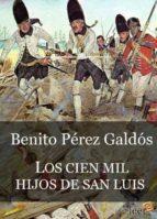 LOS CIEN MIL HIJOS DE SAN LUIS (EPISODIOS NACIONALES II - 6) (EBOOK)