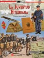 El libro de La juventud hitleriana autor GREGORIO TORRES GALLEGO DOC!