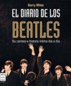 el diario de los beatles: su carrera e historia intima dia a dia barry miles 9788415256113