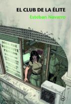 el club de la élite (saga detective sonia ruiz 3)-esteban navarro-9788415740513