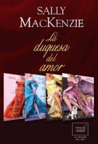 la duquesa del amor (trilogía + precuela) (ebook)-sally mackenzie-9788415854913