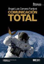 comunicacion total (5ª ed.) angel luis cervera fantoni 9788415986713