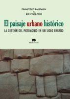 el paisaje urbano histórico francesco bandarin 9788416160013