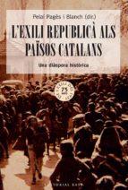 El libro de L exili republicà als països catalans autor PELAI PAGES I BLANCH TXT!