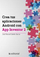 (i.b.d.) crea tus aplicaciones android con app inventor 2 josé manuel cabello garcía 9788416351213