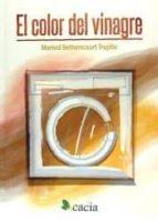 El libro de El color del vinagre autor MARISOL BETHENCOURT TRUJILLO PDF!