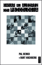 ganar al ajedrez con psicologia pal benko 9788416511013