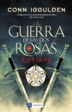la guerra de las dos rosas: estirpe-conn iggulden-9788416634613