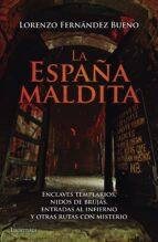 la españa maldita-lorenzo fernandez bueno-9788416694013