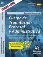 CUERPO DE TRAMITACION PROCESAL Y ADMINISTRATIVA DE JUSTICIA. TEMARIO. VOLUMEN 2 (2ª ED.)